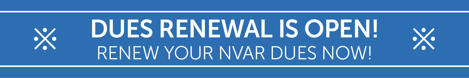 dues renewal is now open. Renew your NVAR Dues now