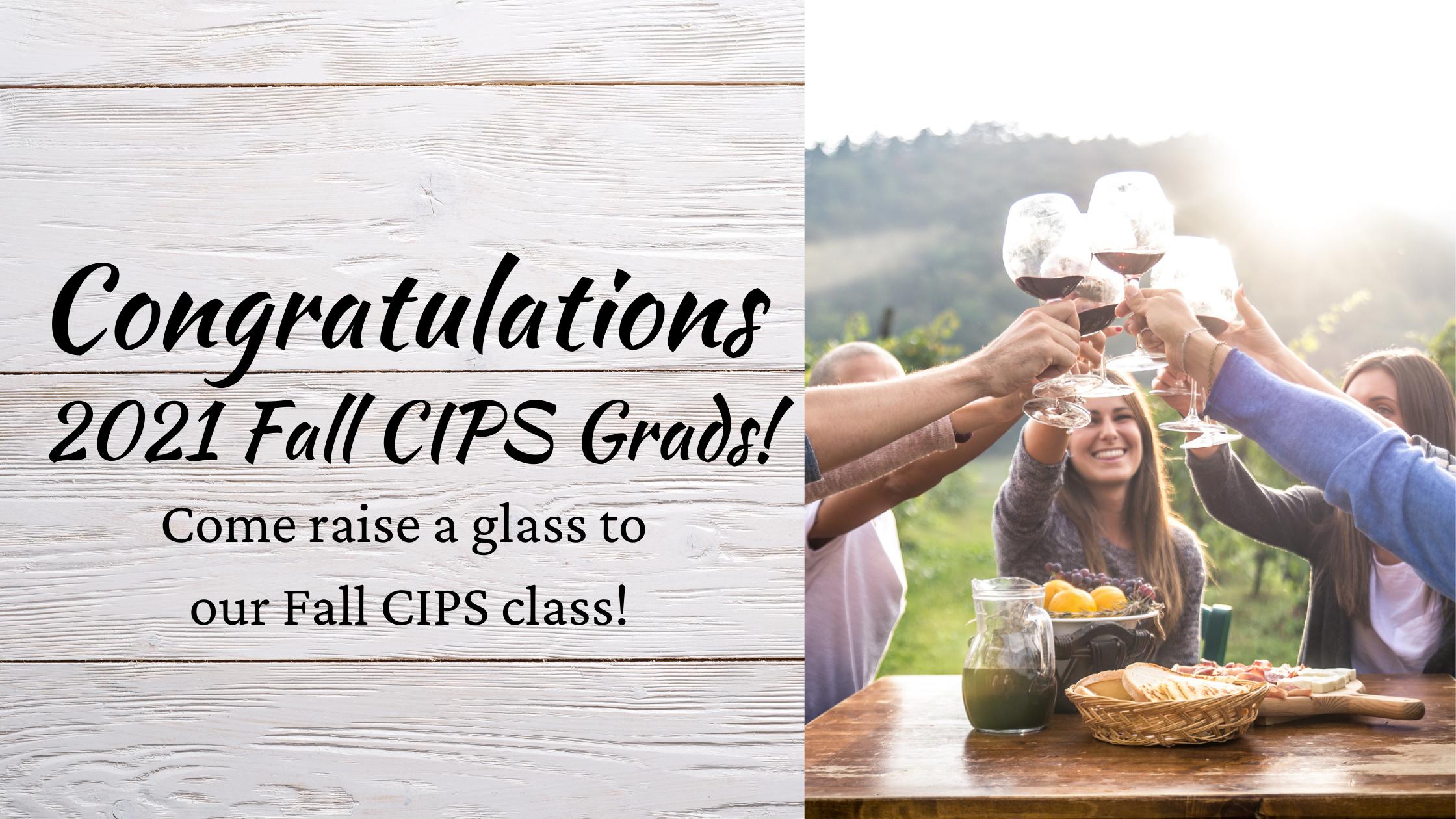 Congratulations 2021 Fall CIPS Grads