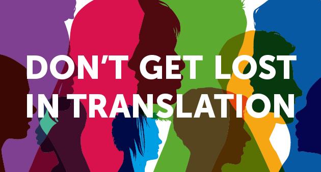 Dont Get Lost in Translation
